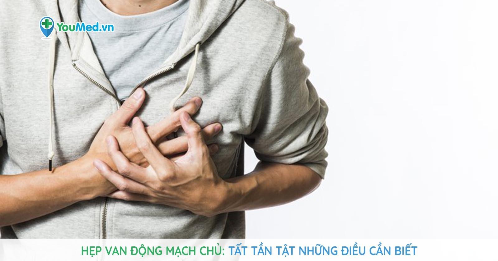 Hẹp van động mạch chủ: Tất tần tật những điều cần biết
