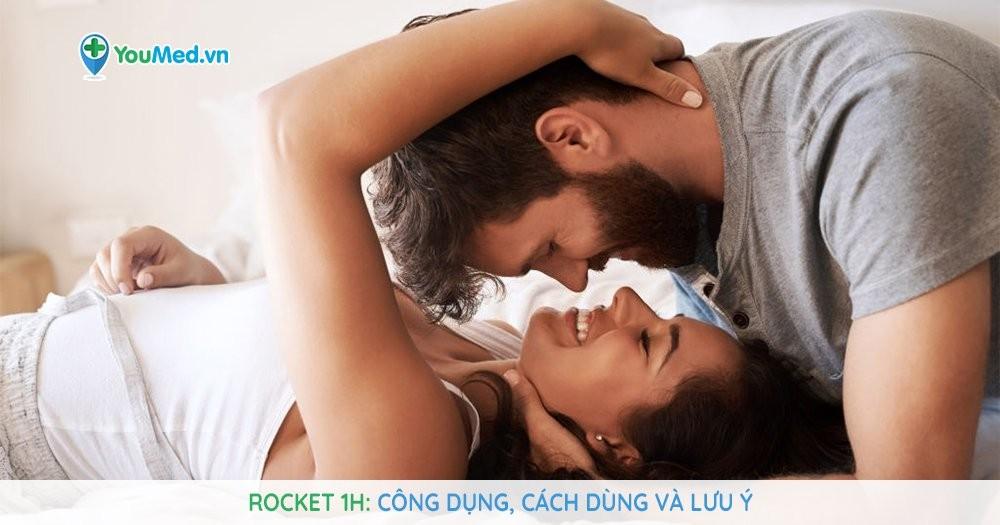 Bạn biết gì về thuốc bổ thận tráng dương nam giới Rocket 1h?