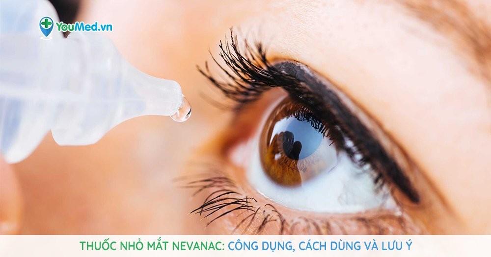 Những điều cần biết về thuốc nhỏ mắt Nevanac