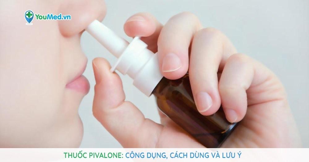Những điều cần biết về thuốc xịt mũi Pivalone