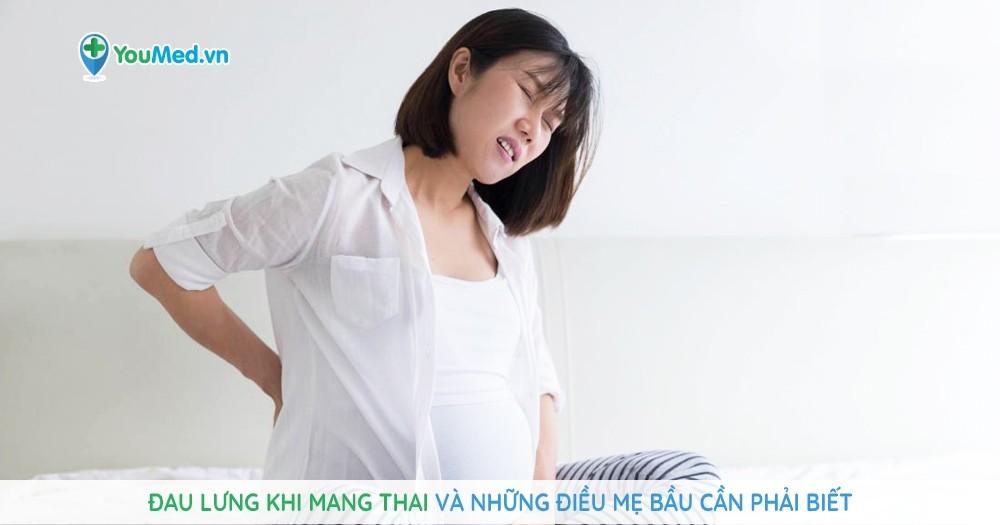 Đau lưng khi mang thai và những điều mẹ bầu cần phải biết