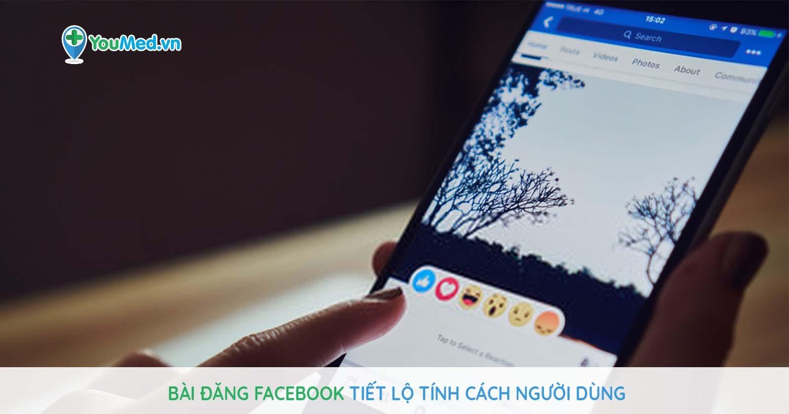 Bạn có biết: Các bài đăng Facebook tiết lộ phần lớn tính cách người dùng!