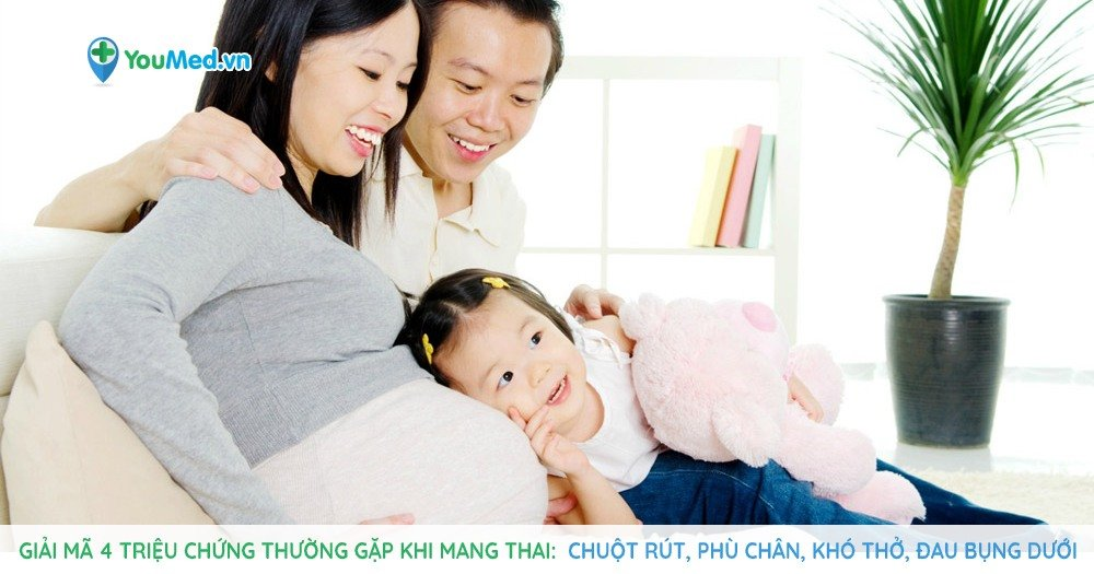 Giải mã 4 triệu chứng thường gặp khi mang thai - Chuột rút, phù chân, khó thở, đau bụng dưới