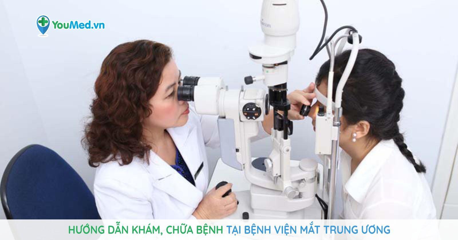Hướng dẫn khám, chữa bệnh tại bệnh viện Mắt trung ương