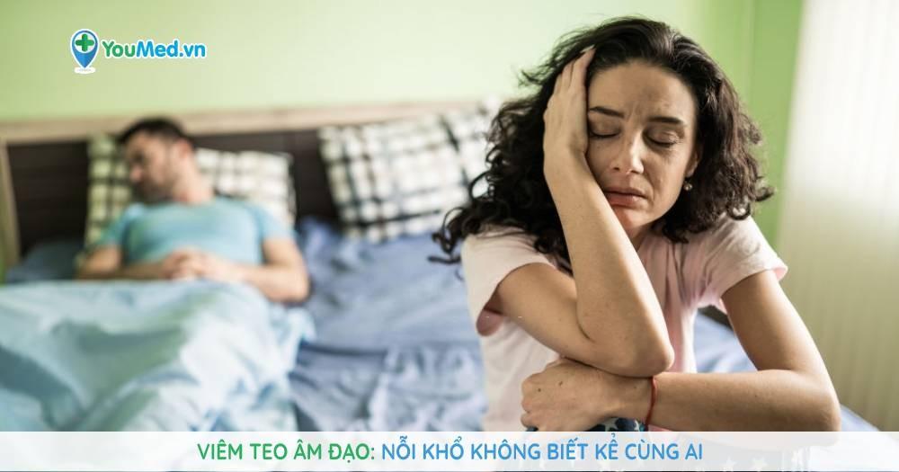 Viêm teo âm đạo: Nỗi khổ không biết kể cùng ai