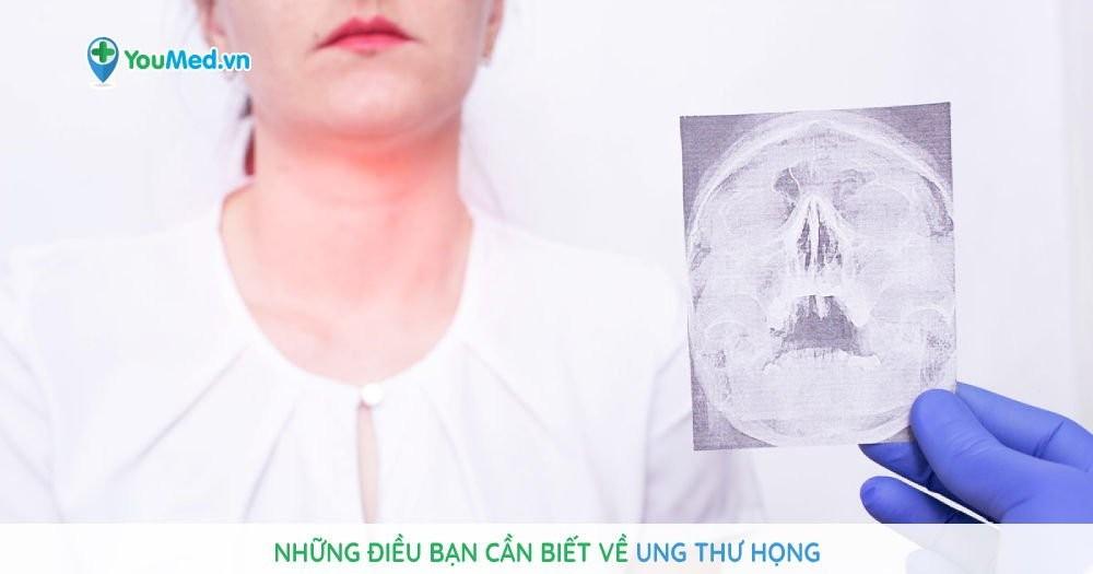 nhung-dieu-ban-can-biet-ve-ung-thu-hong