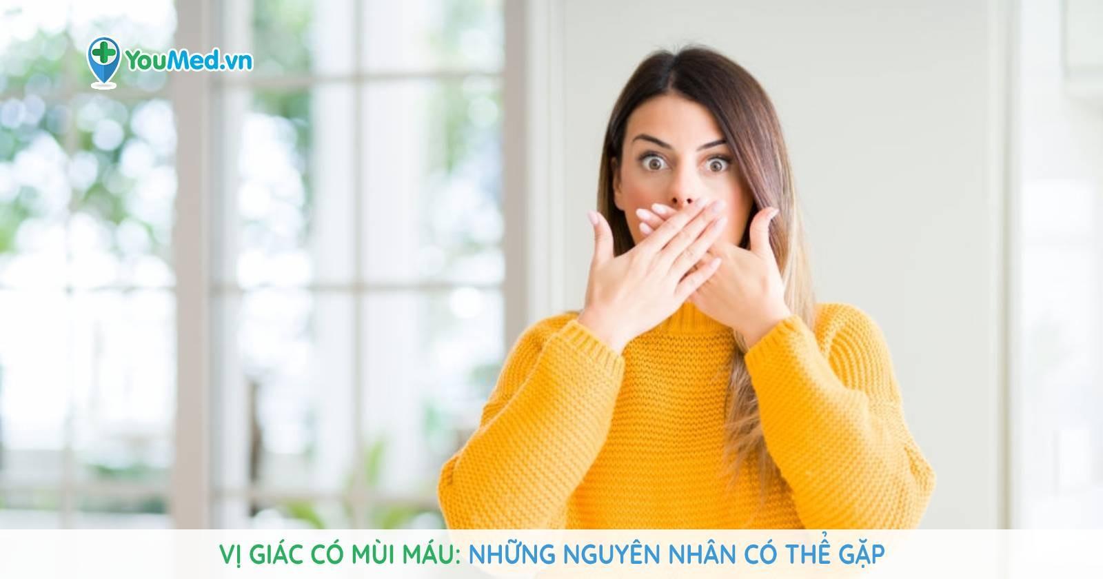 Vị giác có mùi máu: Những nguyên nhân có thể gặp