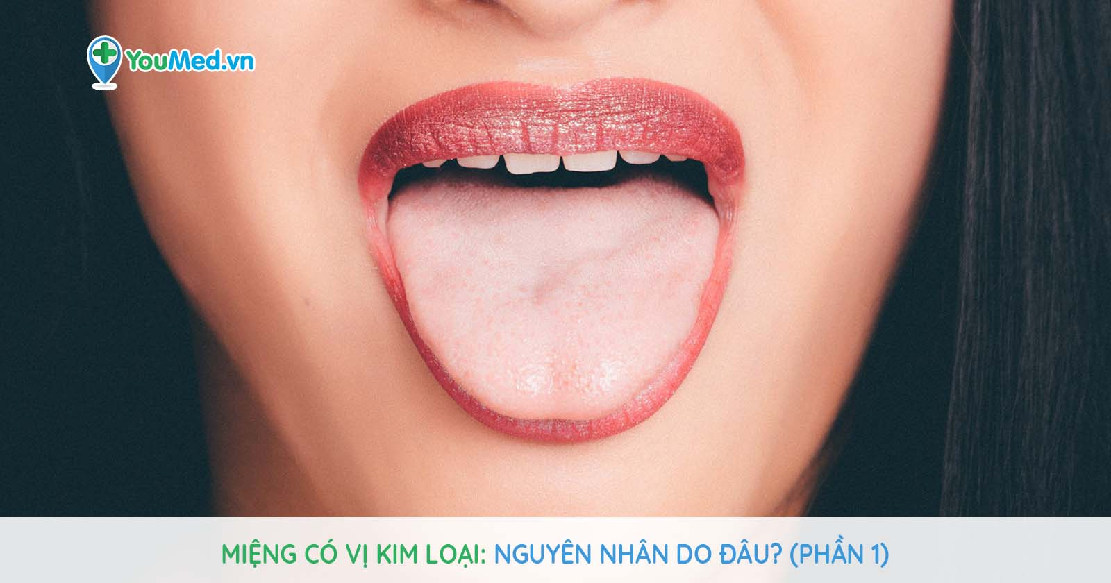 Miệng có vị kim loại: Nguyên nhân do đâu? (Phần 1)