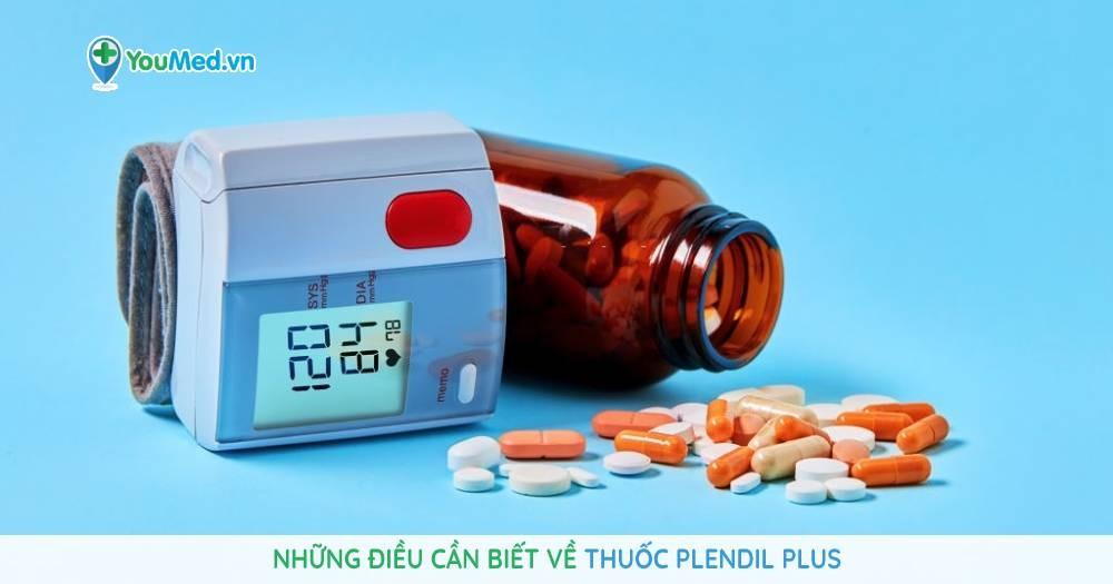 Những điều cần biết về thuốc Plendil Plus
