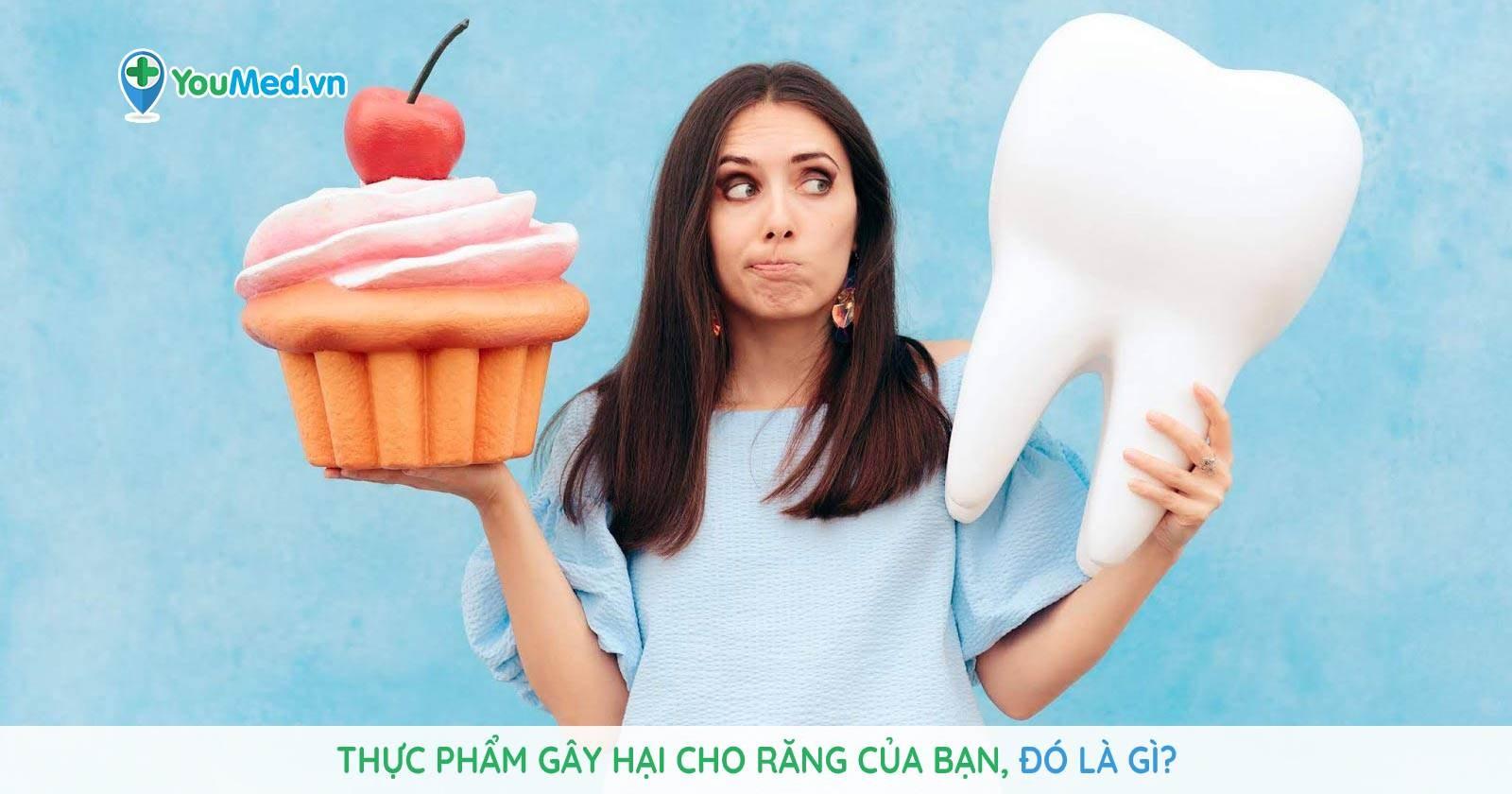 Thực phẩm gây hại cho răng của bạn, đó là gì