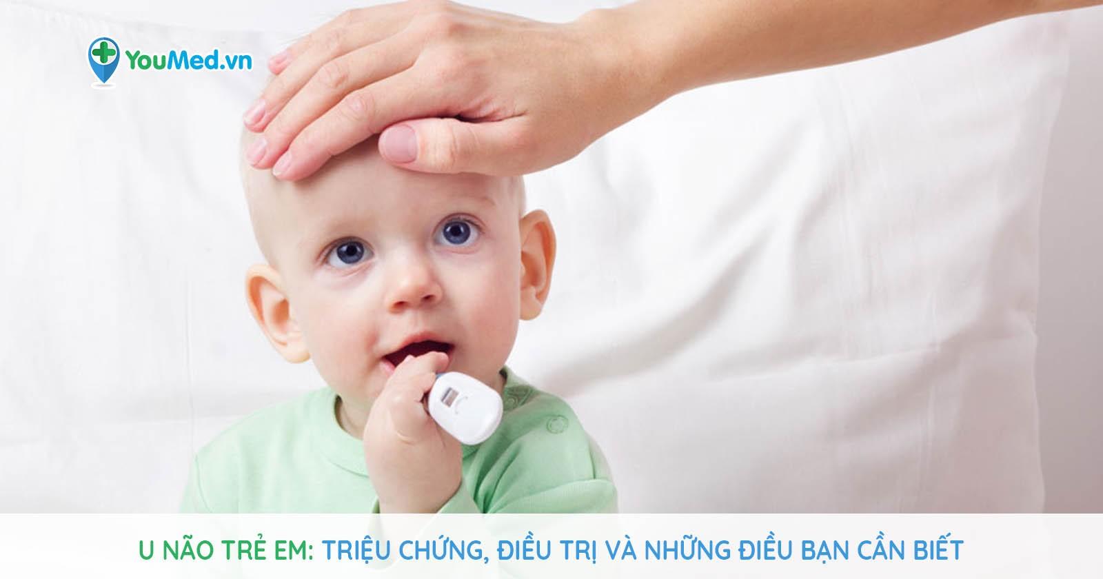 U não trẻ em: Triệu chứng, điều trị và những điều bạn cần biết