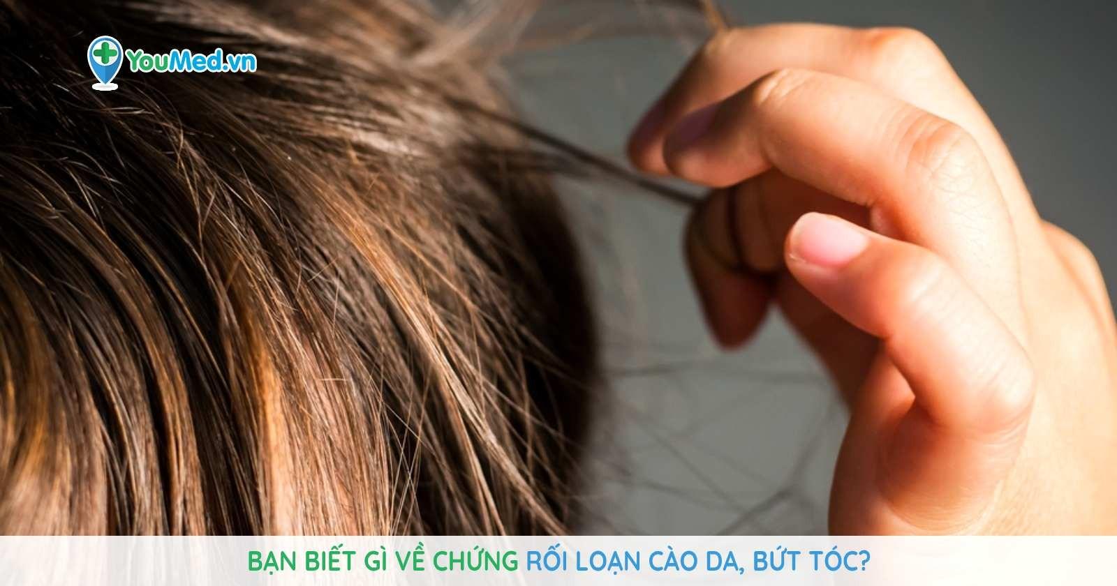 Bạn biết gì về chứng rối loạn cào da, bứt tóc?