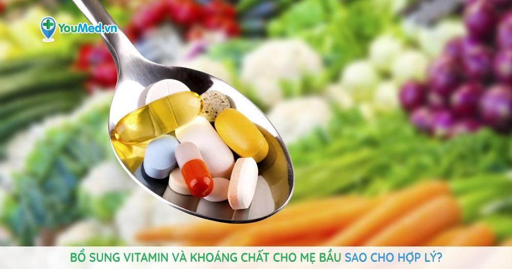 bo-sung-vitamin-va-khoang-chat-cho-me-bau-sao-cho-hop-ly