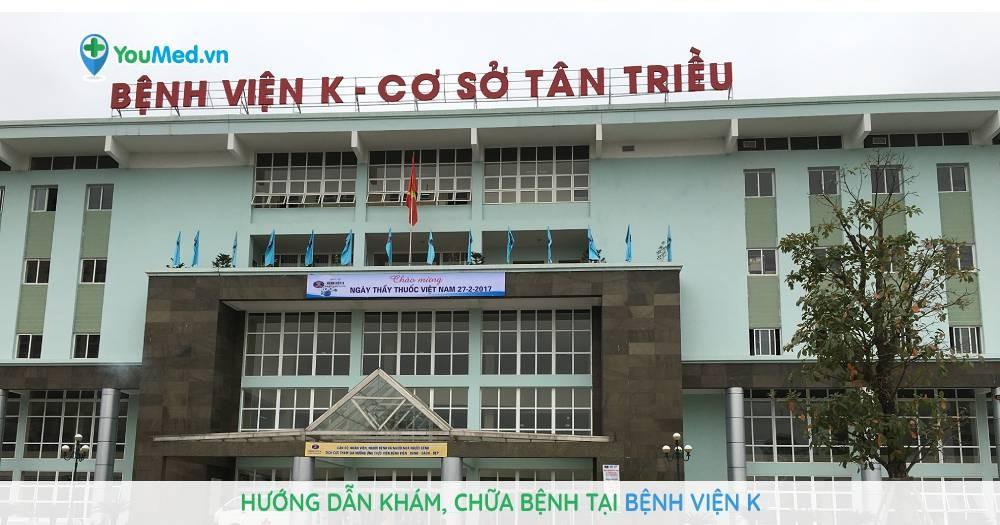 hướng dẫn khám chữa bệnh tại Bệnh viện K