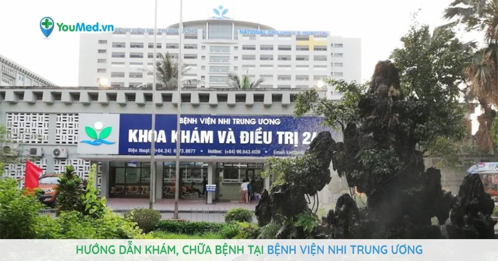 Hướng dẫn khám, chữa bệnh tại Bệnh viện Nhi Trung ương