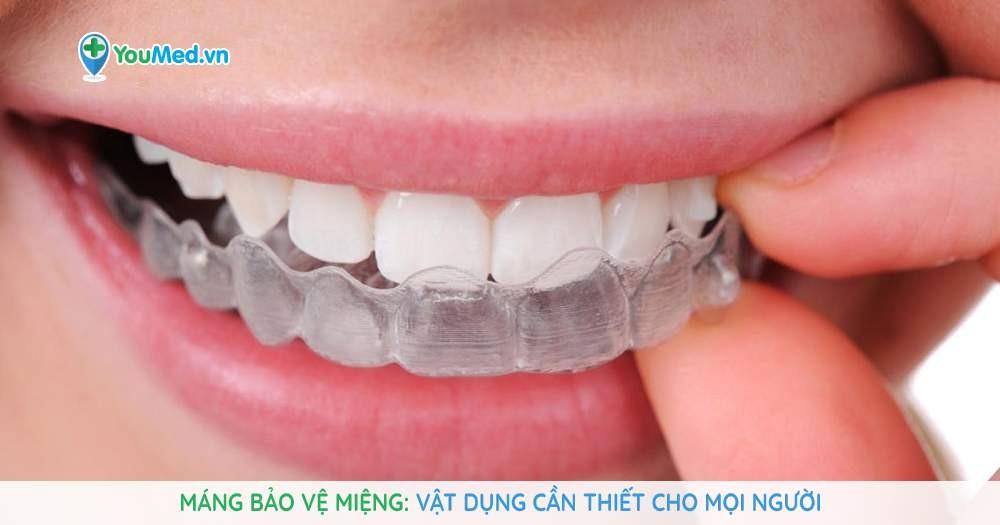 Máng bảo vệ miệng: Vật dụng cần thiết cho mọi người