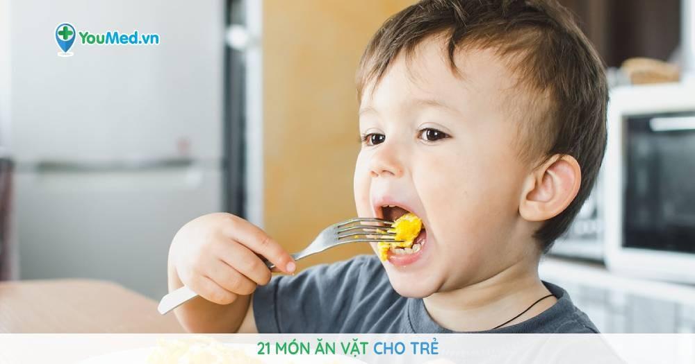 21 món ăn vặt cho trẻ