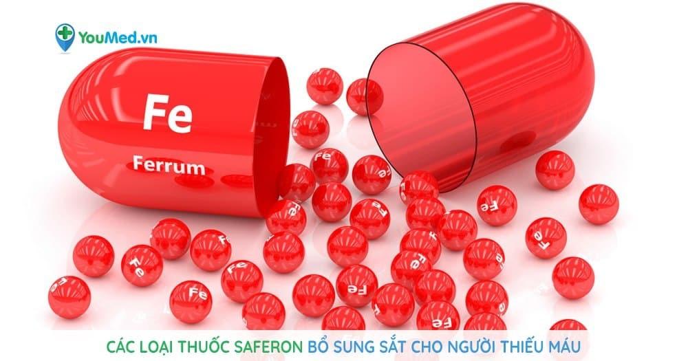 Các loại thuốc Saferon bổ sung sắt cho người thiếu máu
