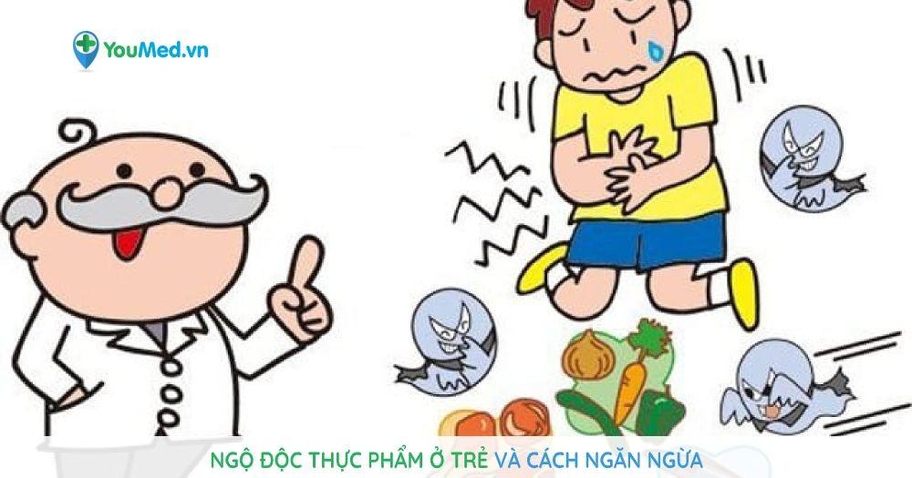Ngộ độc thực phẩm ở trẻ và cách ngăn ngừa