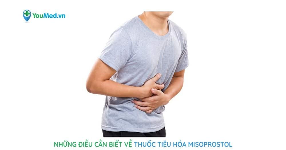 Những điều cần biết về thuốc tiêu hóa Misoprostol