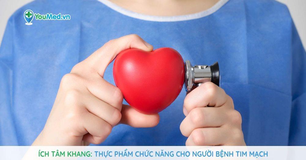Ích Tâm Khang: Thực phẩm chức năng cho người bệnh tim mạch