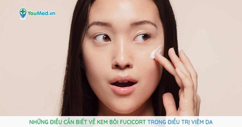 Những điều cần biết về kem bôi Fucicort trong điều trị viêm da