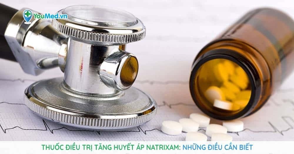 Thuốc điều trị tăng huyết áp Natrixam: Những điều cần biết