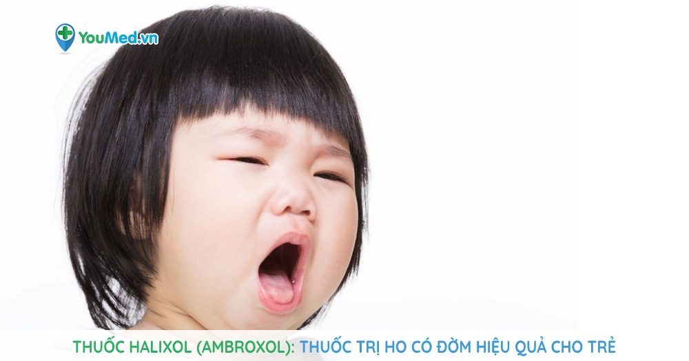 Thuốc Halixol (ambroxol) - Thuốc trị ho có đờm hiệu quả cho trẻ