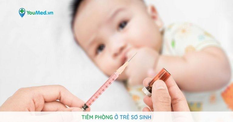 Tiêm phòng ở trẻ sơ sinh