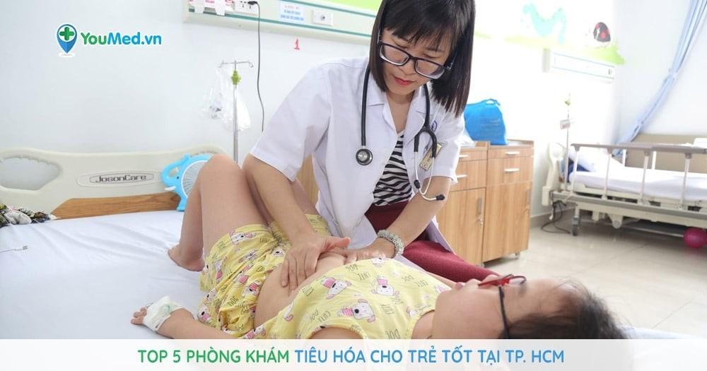 Top 5 phòng khám tiêu hóa cho trẻ tốt tại TP. HCM