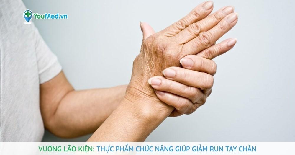 Vương Lão Kiện - Thực phẩm chức năng giúp giảm run tay chân