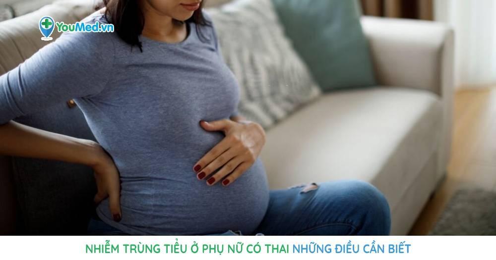 Nhiễm trùng tiểu ở phụ nữ có thai: Những điều cần biết
