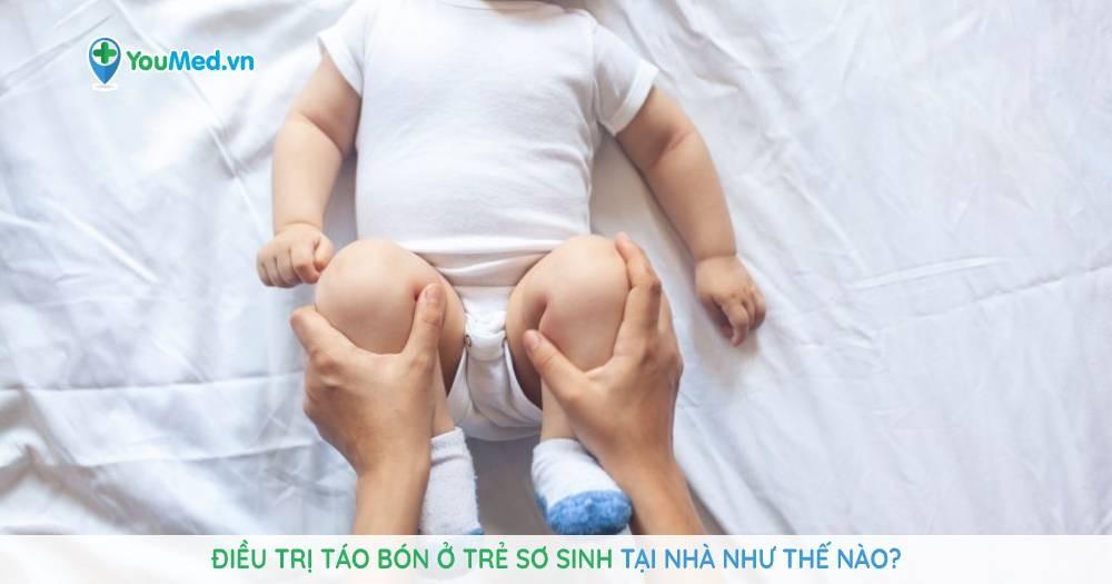 Điều trị táo bón cho trẻ sơ sinh tại nhà như thế nào?