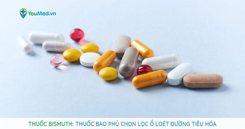 Thuốc bismuth: Thuốc bao phủ chọn lọc ổ loét đường tiêu hóa