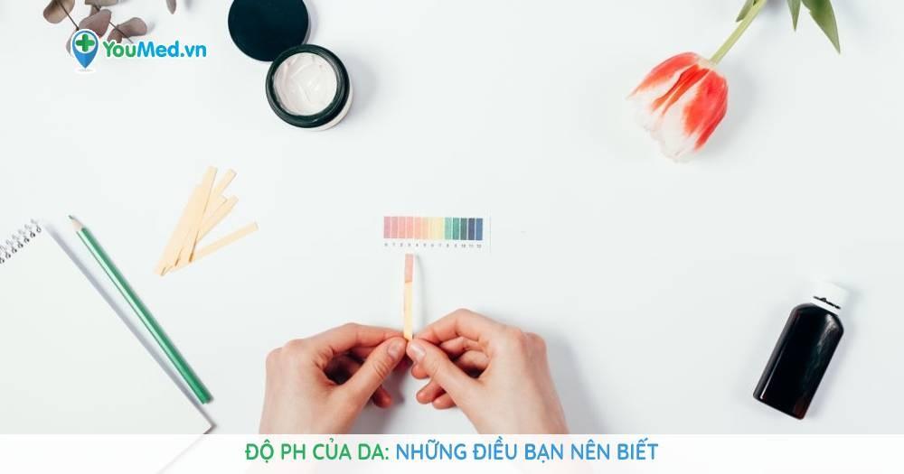 Độ pH của da: Những điều bạn nên biết