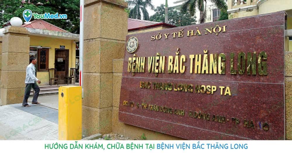 Hướng dẫn khám, chữa bệnh tại Bệnh viện Bắc Thăng Long