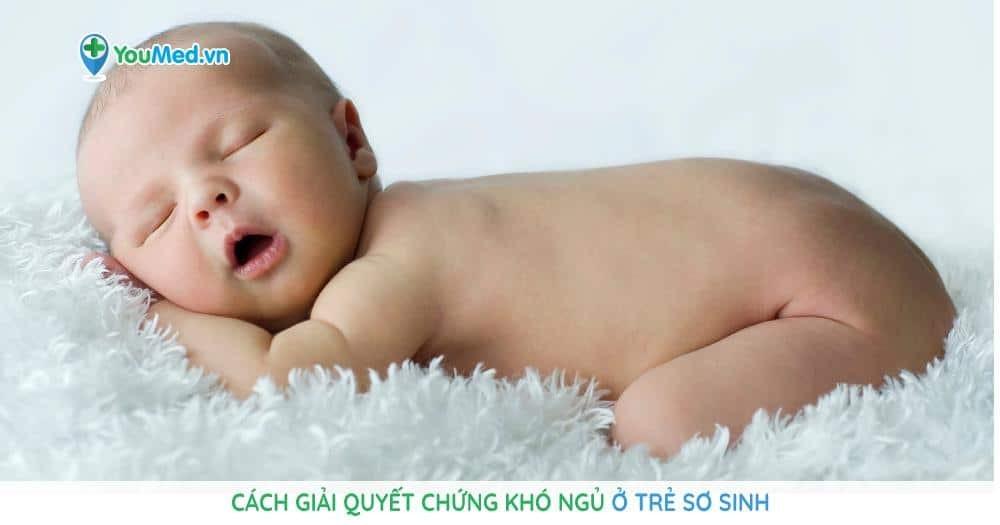 Cách giải quyết chứng khó ngủ ở trẻ sơ sinh