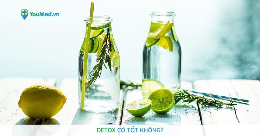 Detox có tốt không?