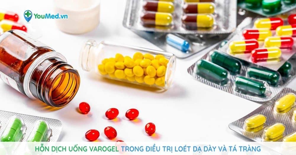 Hỗn dịch uống Varogel trong điều trị loét dạ dày và tá tràng