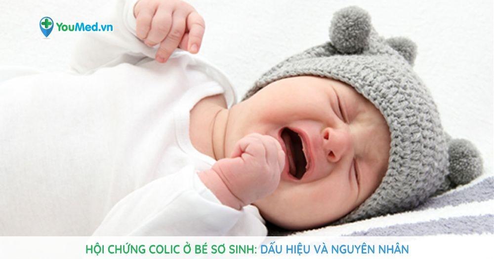 Hội chứng Colic ở bé sơ sinh: Dấu hiệu và nguyên nhân