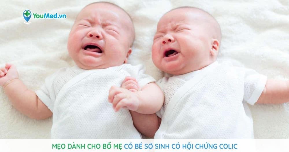 Mẹo dành cho bố mẹ có bé sơ sinh có hội chứng Colic