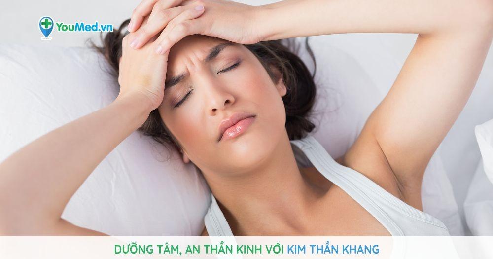 Dưỡng tâm, an thần kinh với Kim Thần Khang