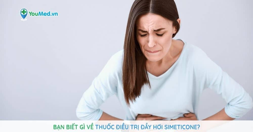Bạn biết gì về thuốc điều trị đầy hơi Simeticone?