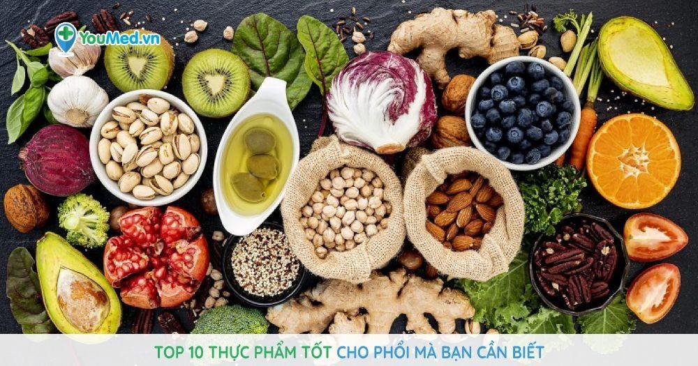 Top 10 thực phẩm tốt cho phổi mà bạn cần biết