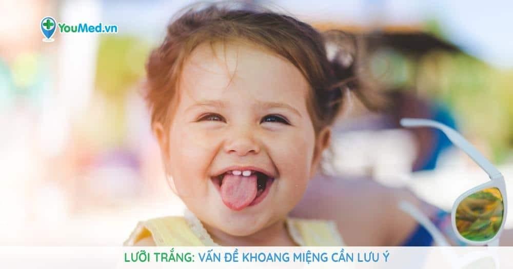 Lưỡi trắng: Vấn đề khoang miệng cần lưu ý