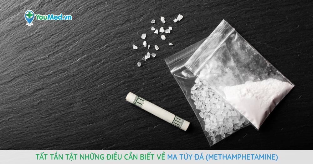 Tất tần tật những điều cần biết về ma túy đá (methamphetamine)