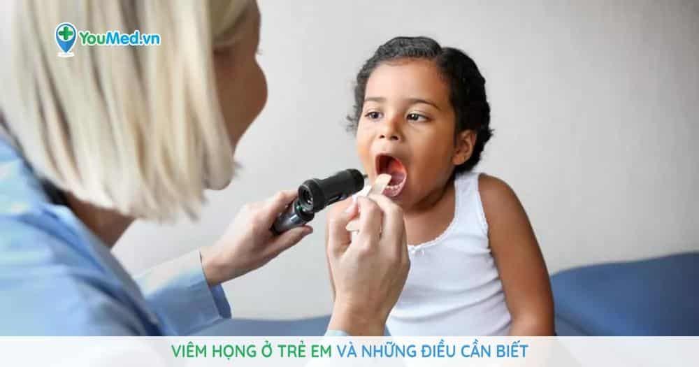 viêm họng ở trẻ em và những điều cần biết