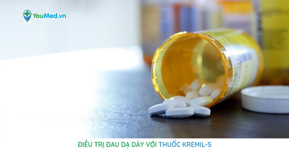 Điều trị đau dạ dày với thuốc Kremil-S