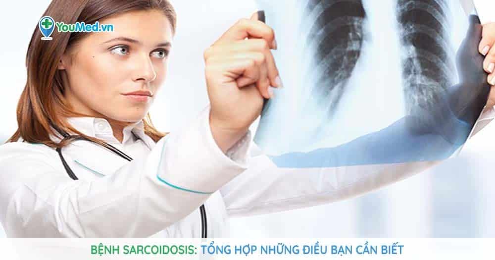 Những điều bạn cần biết về bệnh Sarcoidosis!