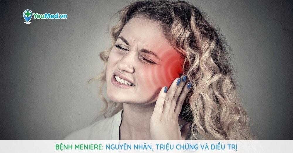 Bệnh Meniere: Nguyên nhân, triệu chứng và điều trị